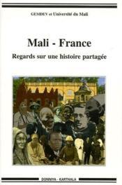 Mali - France ; regards sur une histoire partagée - Couverture - Format classique