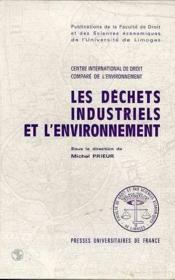 Les dechets industriels et l'environnement en droit compare et intern ational. seminiare internation - Couverture - Format classique