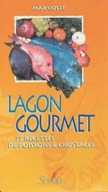 Lagon gourmet ; 55 recettes de poissons & crustacés - Couverture - Format classique