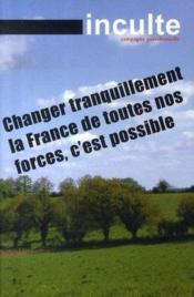 La Revue Inculte ; Changer Tranquillement La France De Toutes Nos Forces, C'Est Possible - Couverture - Format classique