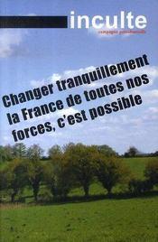 La Revue Inculte ; Changer Tranquillement La France De Toutes Nos Forces, C'Est Possible - Intérieur - Format classique