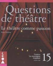 Le theatre comme passion - Couverture - Format classique
