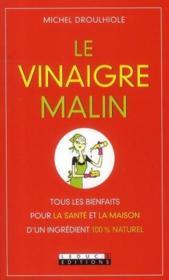 telecharger C'EST MALIN POCHE – le vinaigre malin – tous les bienfaits pour la sante et la maison d'un ingredient 100% naturel livre PDF/ePUB en ligne gratuit