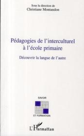 Pédagogies de l'interculturel à l'école primaire ; découvrir la langue de l'autre - Couverture - Format classique