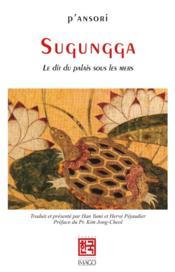 Sugungga ; le dit du palais sous les mers - Couverture - Format classique