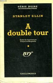 A Double Tour. ( The Key To Nicholas Street). Collection : Serie Noire Avec Jaquette N° 192 - Couverture - Format classique