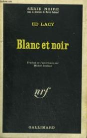 Blanc Et Noir. Collection : Serie Noire N° 1225 - Couverture - Format classique