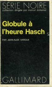 Collection : Serie Noire N° 1698 Globule A L'Heure Hasch - Couverture - Format classique