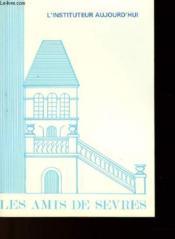 Les Amis De Sevres N°107 - L'Instituteur Aujourd'Hui - Couverture - Format classique