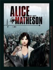 Alice Matheson T.1 ; jour Z - Couverture - Format classique