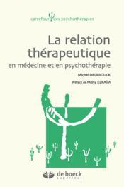 La relation thérapeutique en médecine et en psychothérapie - Couverture - Format classique