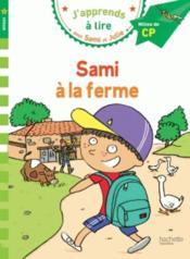 J'apprends à lire avec Sami et Julie ; CP niveau 2 ; Sami à la ferme - Couverture - Format classique