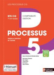 LES PROCESSUS 4 ; processus 5 ; analyse et prévision de l'activité ; BTS CG 1re et 2e années ; licence et livre de l'élève (édition 2017) - Couverture - Format classique