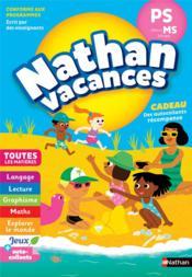 NATHAN VACANCES ; toutes les matières ; de la PS vers la MS ; 3/4 ans (édition 2018) - Couverture - Format classique