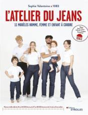 L'atelier du jean ; 11 modèles homme, femme et enfant à coudre - Couverture - Format classique