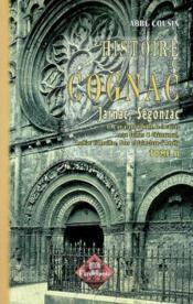 Histoire de cognac, jarnac, segonzac... (tome ii) - Couverture - Format classique