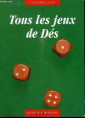 Tous les jeux de des et leurs regles jeux avec deux des, jeux avec trois des, jeux avec cinq des - Couverture - Format classique