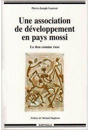 Une association de développement en pays mossi ; le don comme ruse - Couverture - Format classique