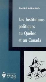 Les institutions politiques au Québec et au Canada - Couverture - Format classique