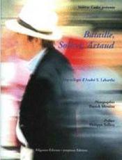 Bataille, Sollers, Artaud ; une trilogie d'André S. Labarthe - Intérieur - Format classique