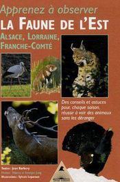 Apprenez a observer la faune de l'est alsace lorraine franche comte - Intérieur - Format classique
