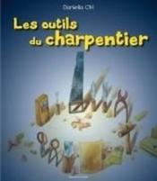 Les outils du charpentier - Couverture - Format classique