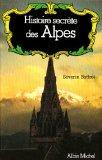 Histoire secrète des Alpes. Dauphiné. Savoie. Val d'Aoste - Couverture - Format classique