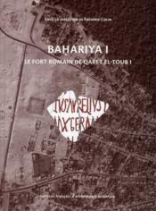 Recherche dans l oasis de bahariya 1 le fort romain de qaret el toub i de l an - Couverture - Format classique