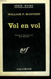 Vol En Vol. ( Seven Lies South ). Collection : Serie Noire N° 742 - Couverture - Format classique