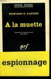 A La Muette. ( Assignment - Treason ). Collection : Serie Noire N° 586 - Couverture - Format classique