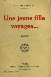 Une Jeune Fille Voyagea. - Couverture - Format classique