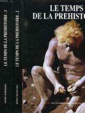 Le Temps De La Prehistoire, 2 Tomes - Couverture - Format classique