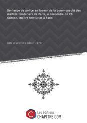 Sentence de police en faveur de la communauté des maîtres teinturiers de Paris, à l'encontre de Ch. Susson, maître teinturier à Paris [Edition de 1731] - Couverture - Format classique