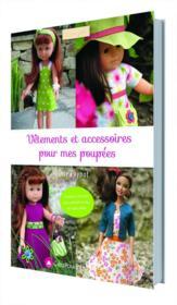 Vêtements et accessoires pour mes poupées ; couture à la main - Couverture - Format classique