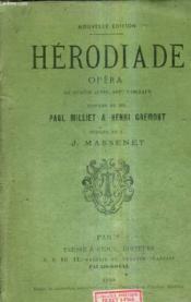 Herodiade Opera En Quatre Actes Sept Tableaux - Paroles De Mm. Paul Milliet & Henri Gremont - Musique De M. J. Massenet - Nouvelle Edition. - Couverture - Format classique