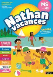 NATHAN VACANCES ; toutes les matières ; de la MS vers la GS ; 4/5 ans (édition 2018) - Couverture - Format classique