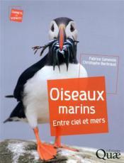 Oiseaux marins ; entre ciel et mers - Couverture - Format classique