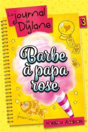 Le journal de Dylane T.3 ; barbe à papa rose - Couverture - Format classique