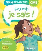 Ça y est, je sais ; français mathématiques ; CM1 ; les fondamentaux (édition 2020) - Couverture - Format classique