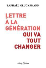 Lettre à la génération qui va tout changer - Couverture - Format classique