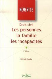 Droit Civil ; Les Personnes, La Famille, Les Incapacites (6e Edition) - Intérieur - Format classique