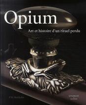 Opium, Art et histoire d'un rituel perdu - Intérieur - Format classique