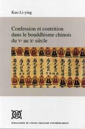 Confession et contrition dans bouddhisme chinois du Ve au Xe siècle - Intérieur - Format classique