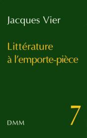 Litterature a l emporte piece n 7 - Couverture - Format classique