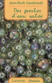 Des perles d'eau salee - Couverture - Format classique