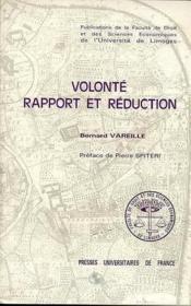 Volonte, rapport et reduction - Couverture - Format classique