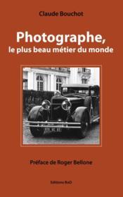 Photographe, le plus beau métier du monde - Couverture - Format classique