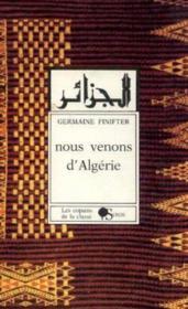 Nous Venons D'Algerie = Al-Jaza'Ir - Couverture - Format classique