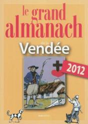 Le grand almanach de la Vendée 2012 - Couverture - Format classique