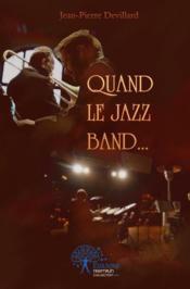 Quand le jazz band... - Couverture - Format classique